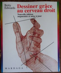 """Betty Edwards """"Dessiner grâce au cerveau droit"""" ed 2002"""